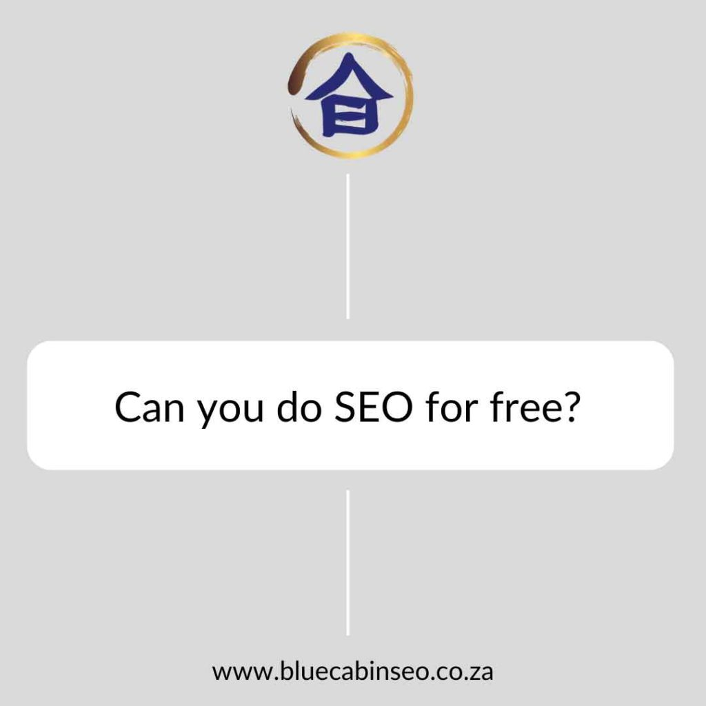 Can you do SEO for free?