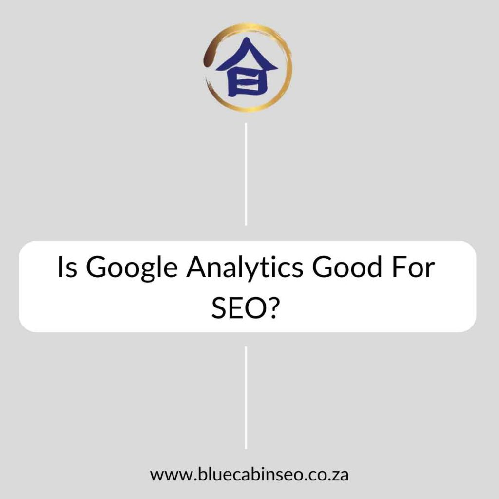 Is Google Analytics Good For SEO?