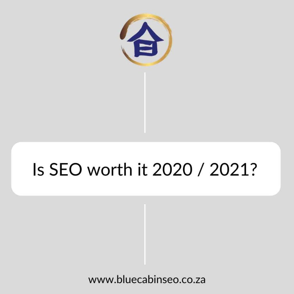 Is SEO worth it 2020 and 2021