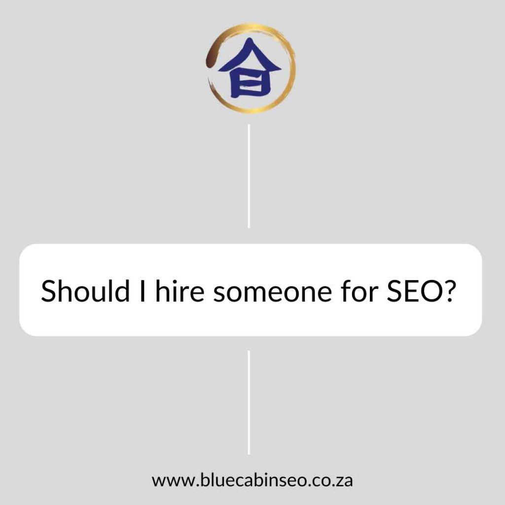 Should I hire someone for SEO?