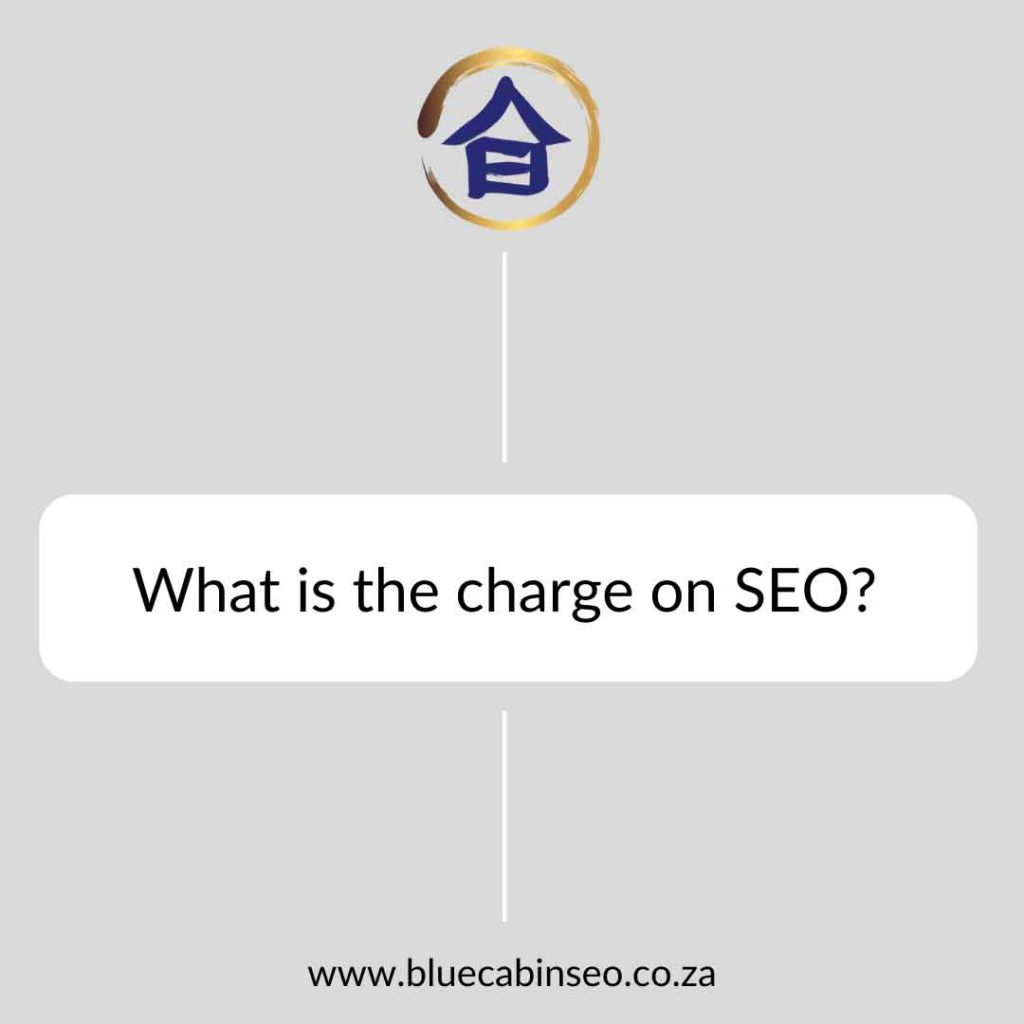 What is the charge on SEO?