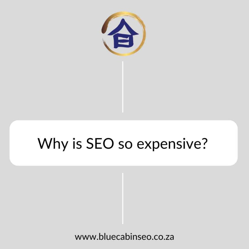 Why is SEO so expensive?