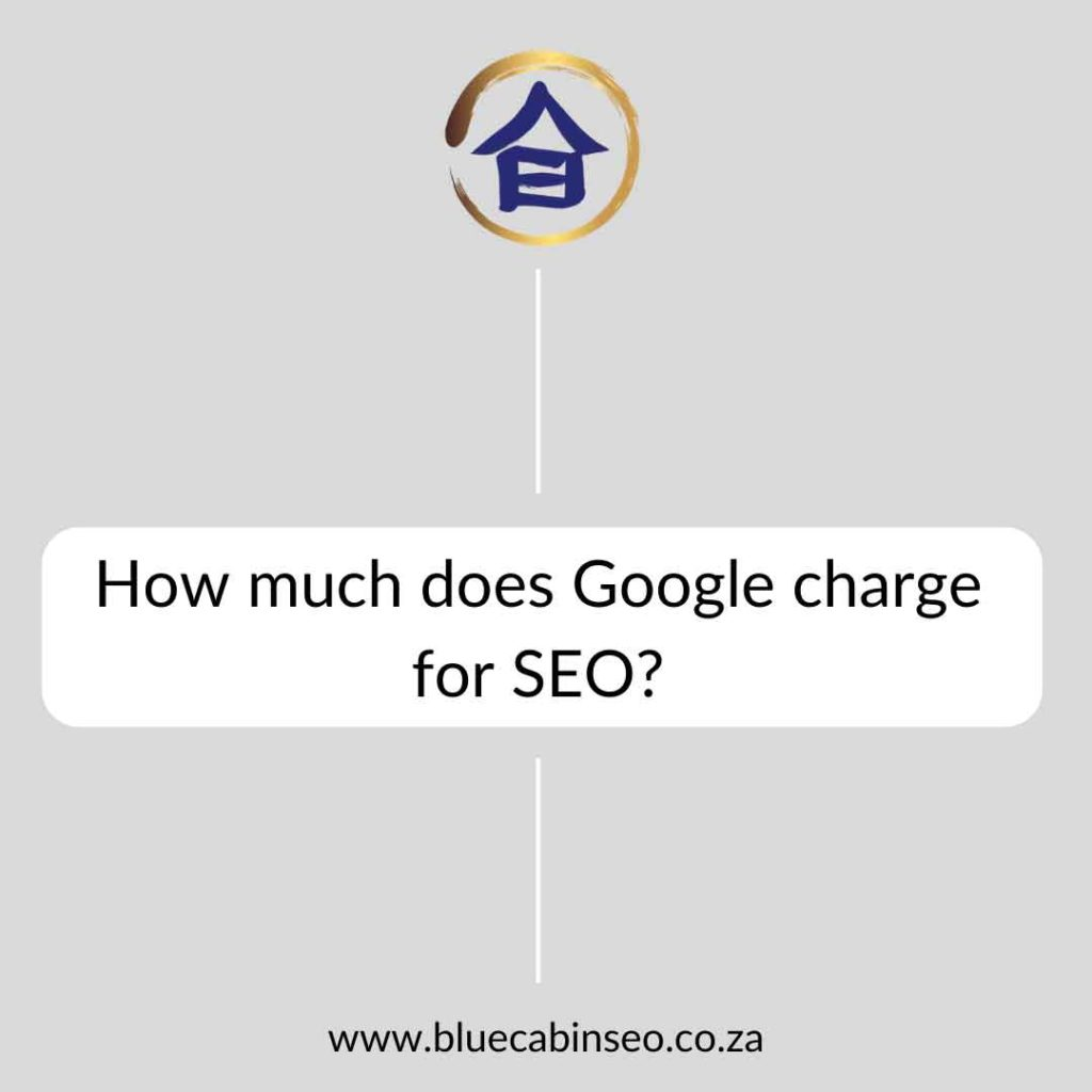 How much does Google charge for SEO?
