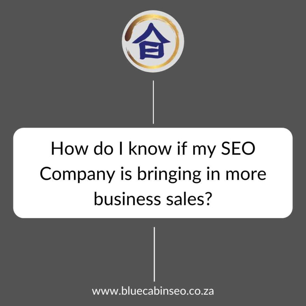 How do I know if my SEO company is bringing in more business sales leads and profit