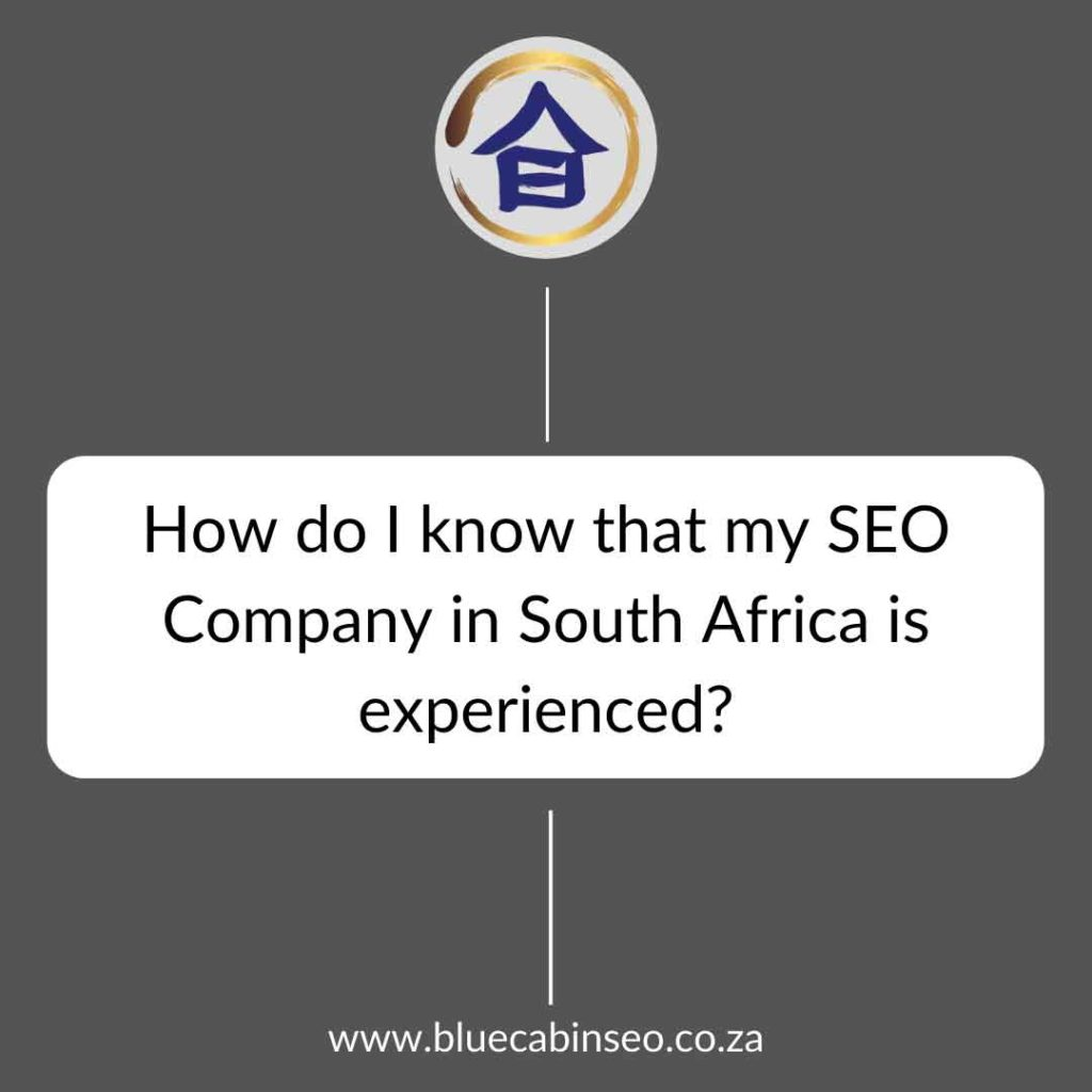How do I know that my SEO company in South Africa is experienced