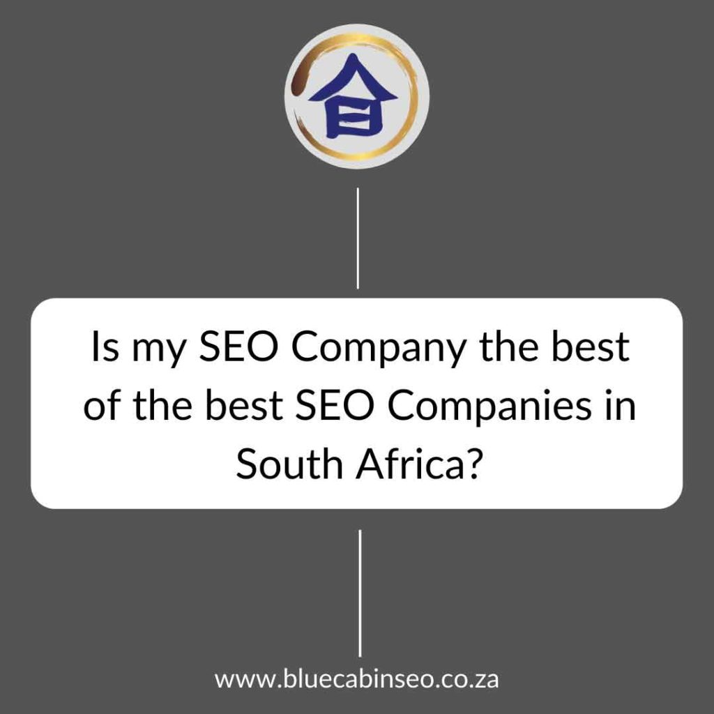 Is my SEO company the best of the best SEO Companies in South Africa