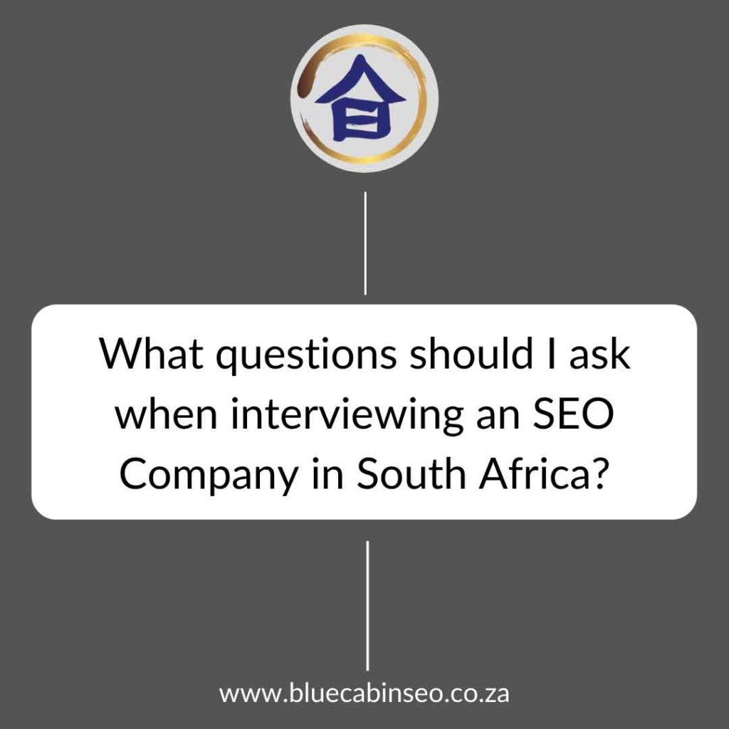 What questions should I ask when interviewing and SEO company in South Africa