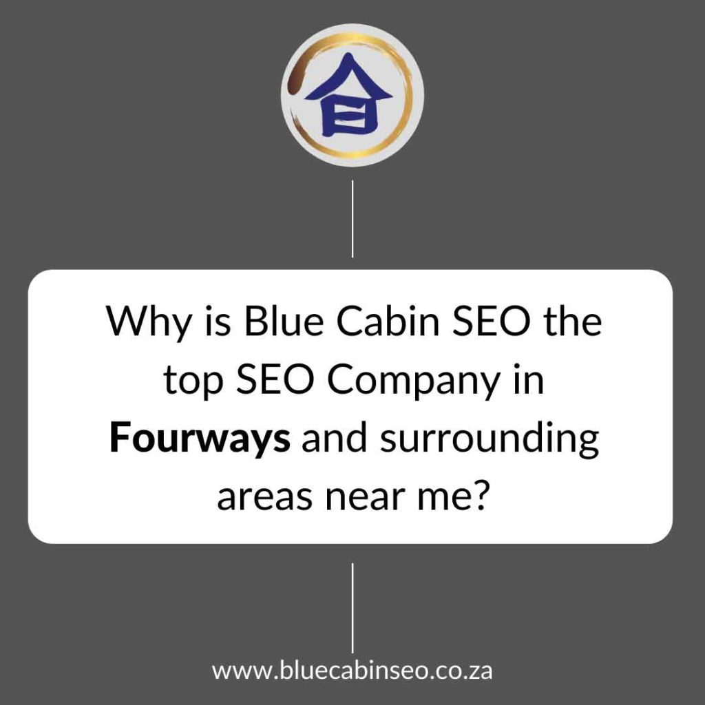 Why is Blue Cabin SEO the top SEO company in Fourways and surrounding areas near me