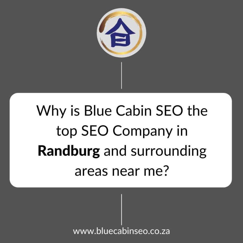 Why is Blue Cabin SEO the top SEO company in Randburg and surrounding areas near me