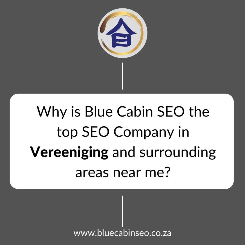Why is Blue Cabin SEO the top SEO company in Vereeniging and surrounding areas near me