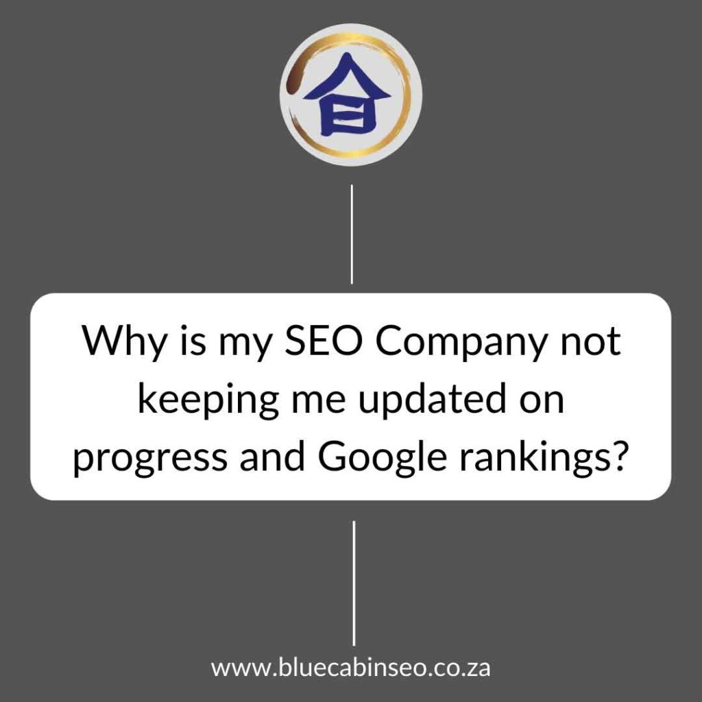 Why is my SEO company not keeping me updated in progress and Google rankings