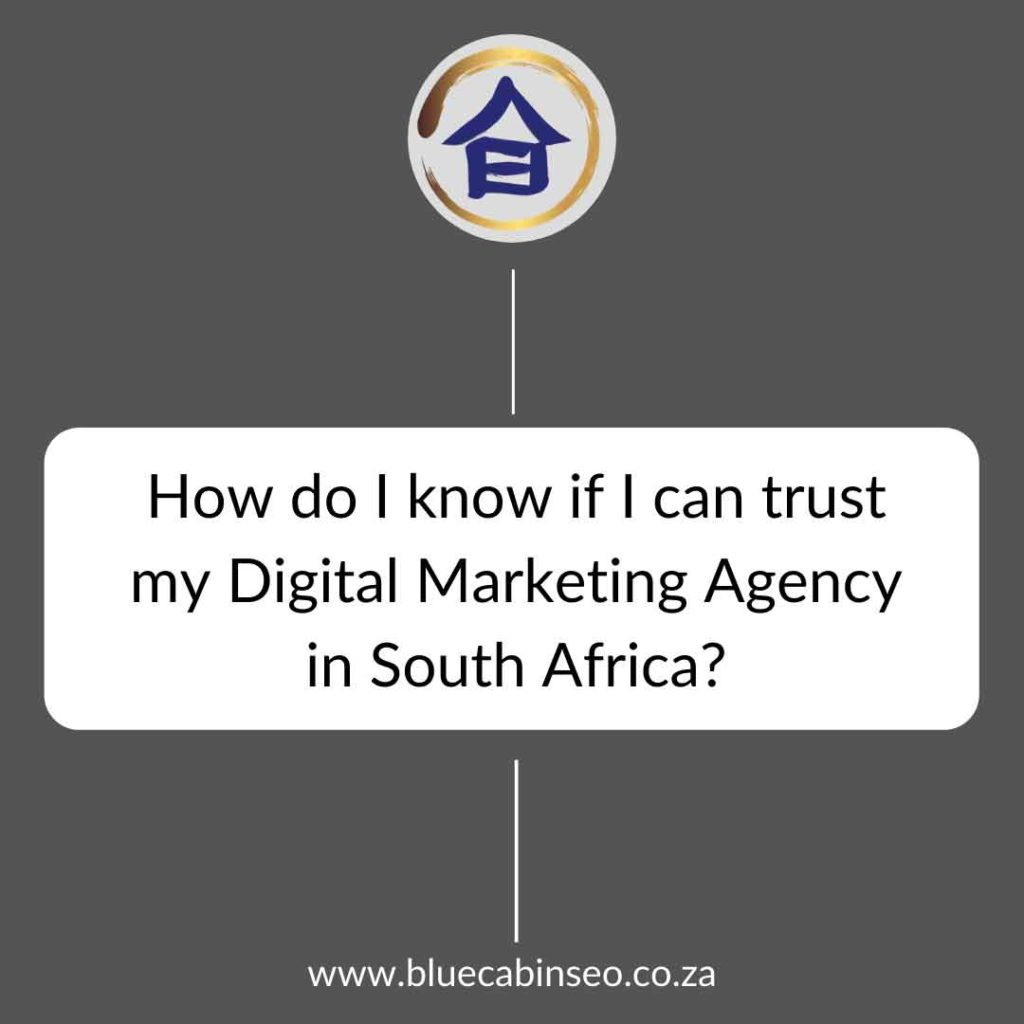 how do I know if I can trust my digital marketing agency in South Africa