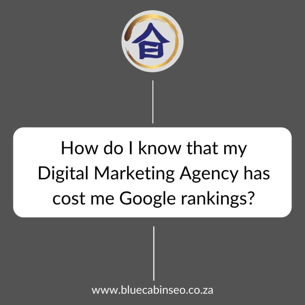 how do I know that my digital marketing agency has cost me Google rankings
