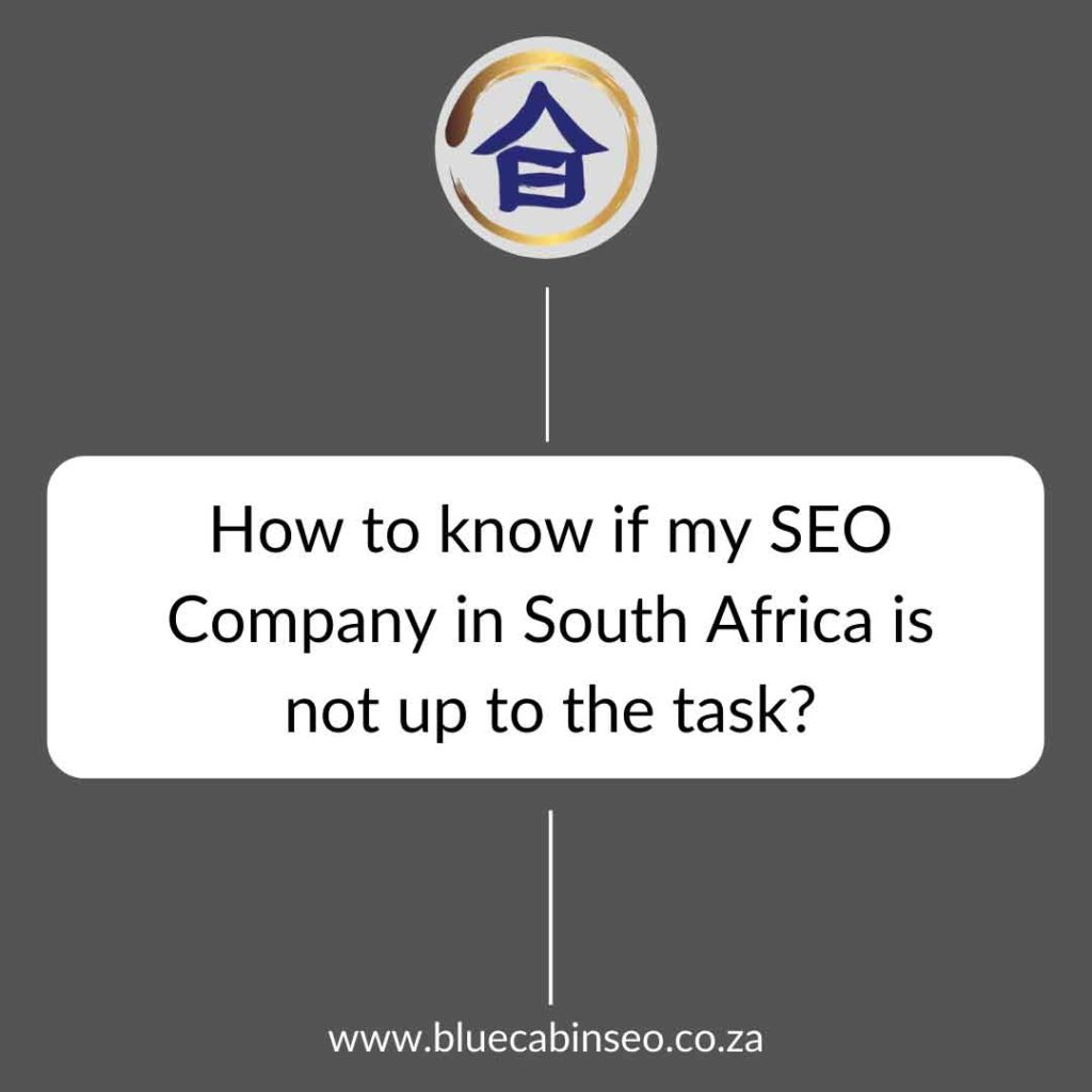 how to know if my SEO company in South Africa is not up to the task