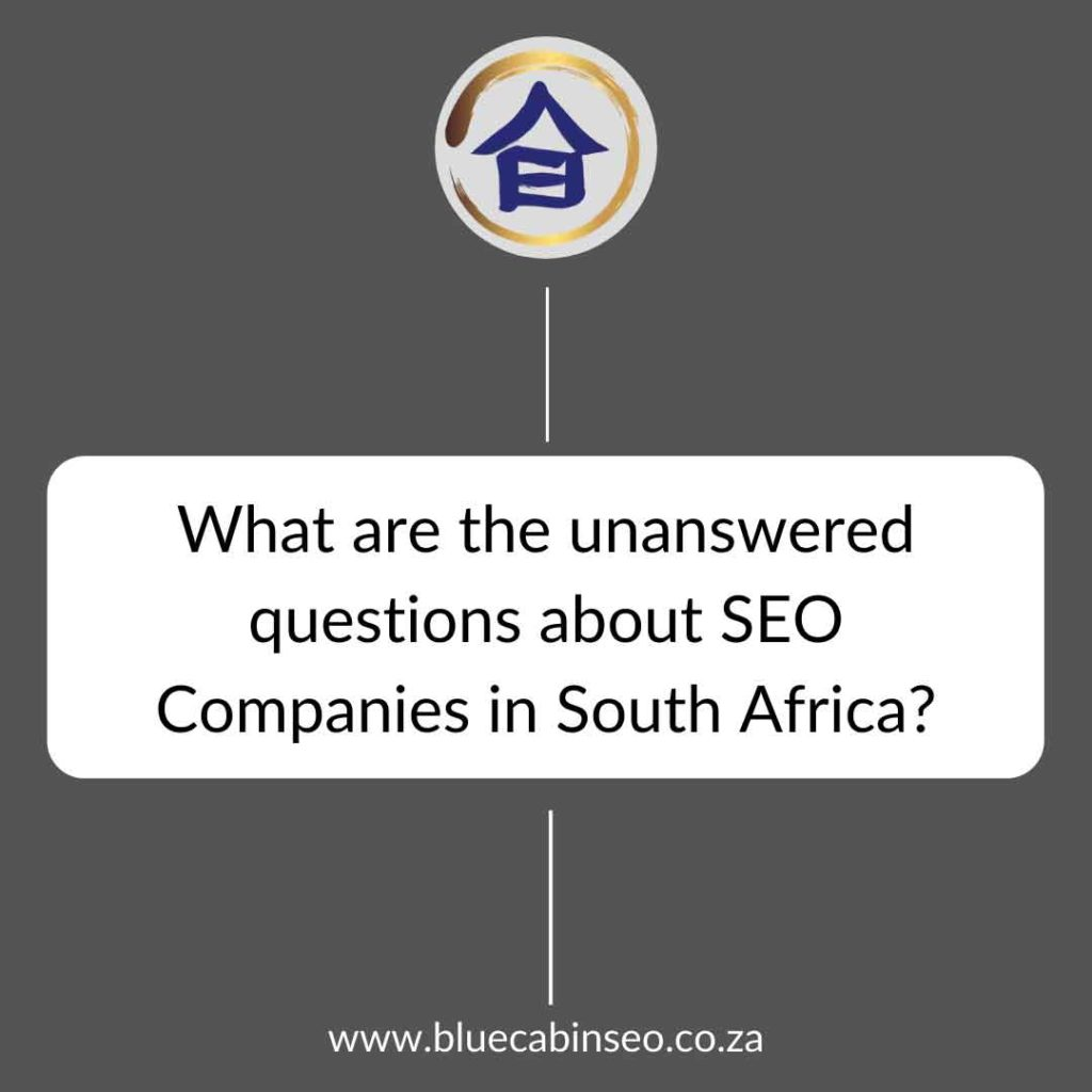 what are the unanswered question about SEO companies in South Africa