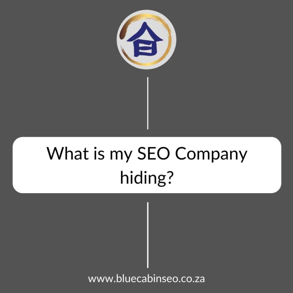 what is my SEO company hiding