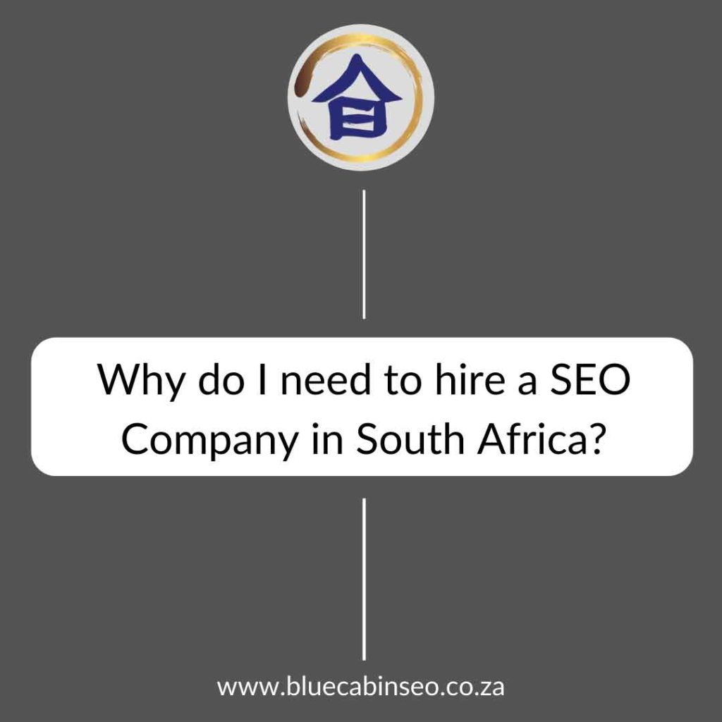 why do I need to hire a SEO company in South Africa